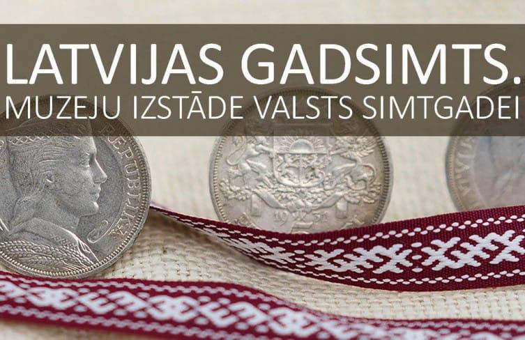 """Latvijas muzeju kopizstāde """"Latvijas gadsimts"""""""